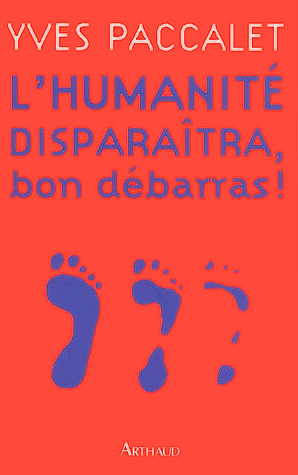 L'humanit� dispara�tra - Bon d�barras !