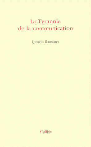 La Tyrannie de la Communication Ramonet