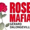 Rose Mafia Gérard Dalongeville