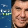 Faut-il sortir de l'Euro - Jacques Sapir