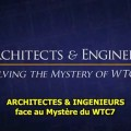 «Architectes & Ingénieurs face au Mystère du WTC 7″ (11 septembre 2001)
