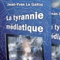 La Tyrannie Médiatique, dernier livre de Jean-Yves Le Gallou