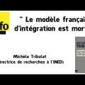 Michèle Tribalat : « Le modèle français d'intégration est mort  » (octobre 2013)