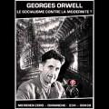 Georges Orwell, « le socialisme contre la modernité? » – Emission de Méridien Zéro (décembre 2011)