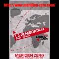 La remigration pour les nuls : entretien avec Laurent Ozon (Méridien Zéro – 18 avril 2014)