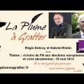 Elections européennes, crise ukrainienne : Regis Debray et Gabriel Robin sur France Culture (29 mai 2014)