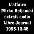 L'affaire Mirko Beljanski – extrait du Libre Journal de Serge de Beketch du 25 décembre 1996