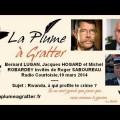 Rwanda, à qui profite le crime ? Avec Bernard Lugan, Jacques Hogard et Michel Robardey (mars 2014)
