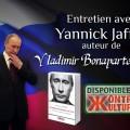 Vladimir Bonaparte Poutine : entretien avec Yannick Jaffré (mai 2014)
