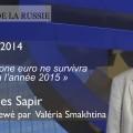 Jacques Sapir : «La zone euro ne survivra pas à l'année 2015″ (09 décembre 2014)