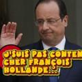 Rions un peu : «Cher François Hollande…» – J'suis pas content N° 25 (23 mars 2015)