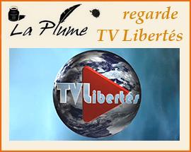 La Plume regarde TV Libertés