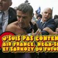 J'suis pas content N° 34 : Air France, Néga-Sionisme et Sarkozy du futur !