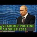 Vladimir Poutine au Forum Economique de St Pétersbourg (17 juin 2016)