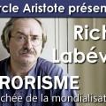«Terrorisme, face cachée de la mondialisation» – Une conférence de Richard Labévière (Cercle Aristote – 12 décembre 2016)