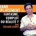 « Grand remplacement » : complot, fantasme ou réalité ? Par Edouard Chanot (Radio Sputnik – Janvier 2018)