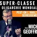 « Pour s'affranchir de la super-classe mondiale, il faut être une puissance » – Entretien avec Michel Geoffroy (Radio Sputnik, mai 2018)
